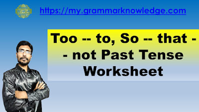 Too -- to, So -- that -- not Past Tense Worksheet