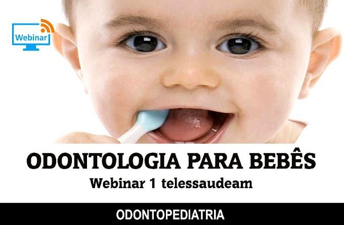 ODONTOPEDIATRIA: Odontologia para Bebês - Webinar 1 telessaudeam