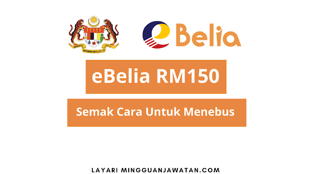 eBelia RM150 : Semak Cara Untuk Menebus RM150 eBelia Sekarang!