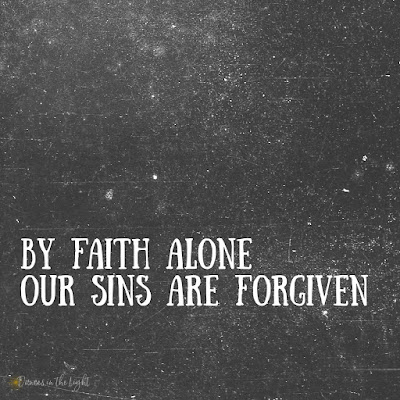By faith alone our sins are forgiven.