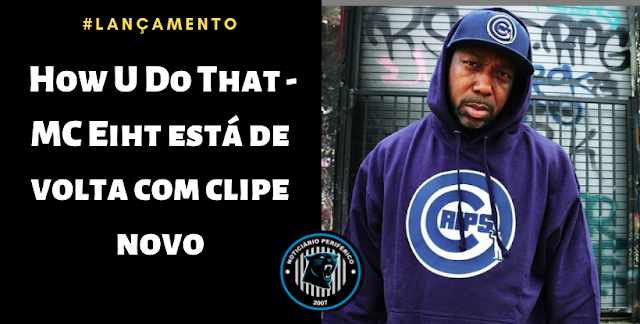 How U Do That | MC Eiht está de volta com clipe novo