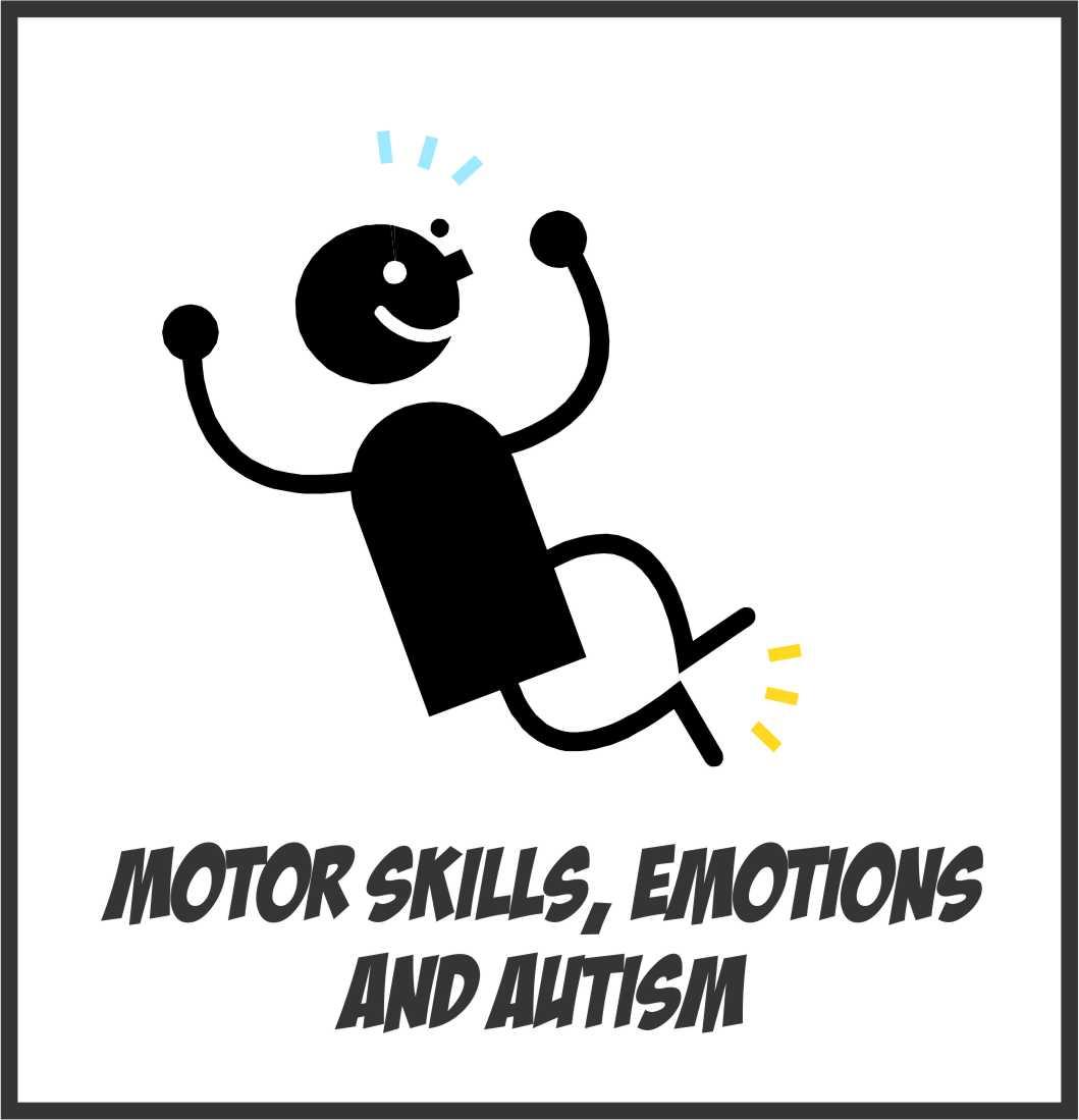 Motor Skills Emotions And Autism