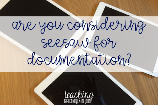 Are You Considering SeeSaw for Documentation?