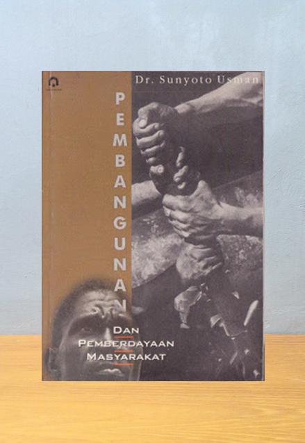 PEMBANGUNAN DAN PEMBERDAYAAN MASYARAKAT, Dr. Sunyoto Usman