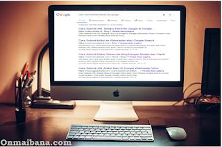 Cara Membuat Artikel Blog Tampil Dihalaman Pertama Google