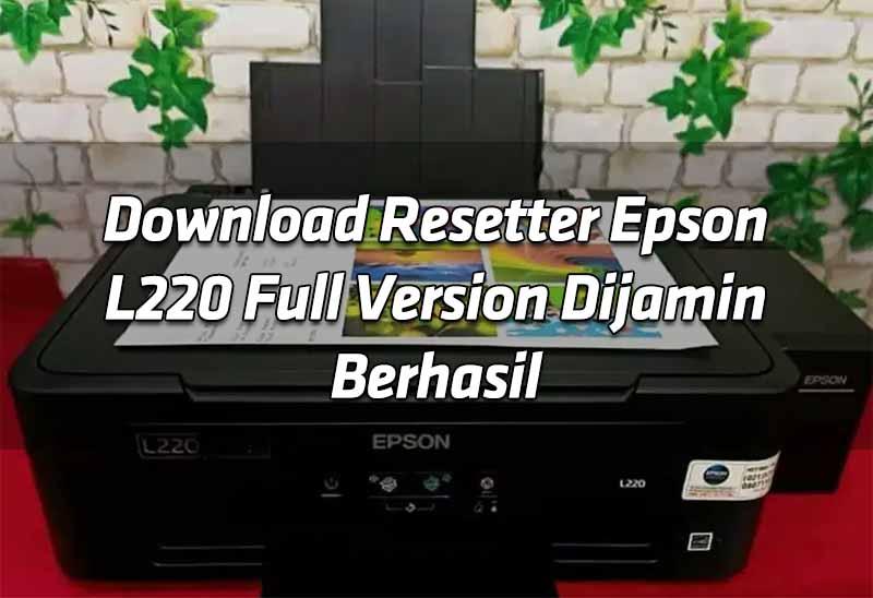 download-resetter-epson-l220-full-version-dijamin-berhasil