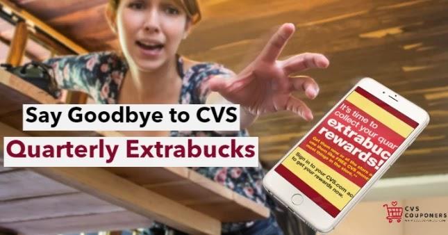 Say Goodbye to CVS Quarterly Extrabucks