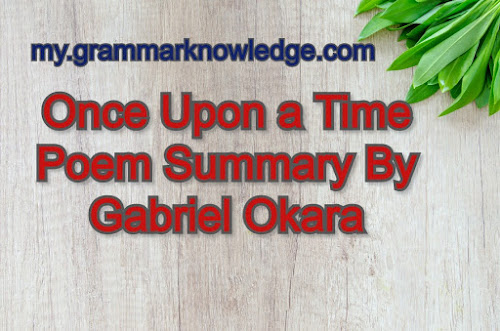 Once Upon a Time Poem Summary By Gabriel Okara