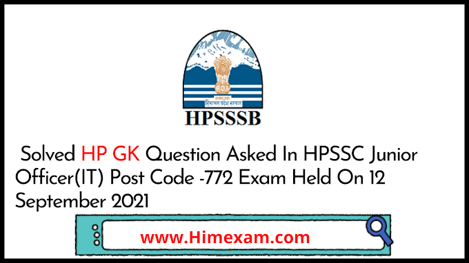 Solved HP GK Question Asked In HPSSC Junior Officer(IT) Post Code -772 Exam