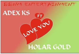 Music:  Adex Ks ft Holar Gold - Love You