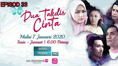 Tonton Drama Dua Takdir Cinta Episod 33