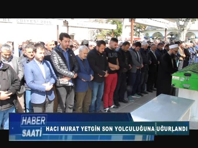 Turhal Ticaret ve Sanayi Odası Yönetim Kurulu Üyesi Muhittin Yetgin'in babası Hacı Murat Yetkin son yolculuğuna uğurlandı.