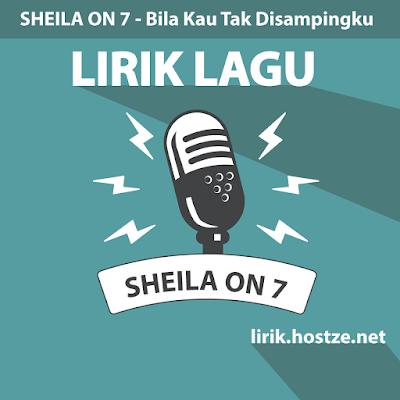 Lirik Lagu Bila Kau Tak Disampingku - Sheila On 7 - Lirik lagu indonesia
