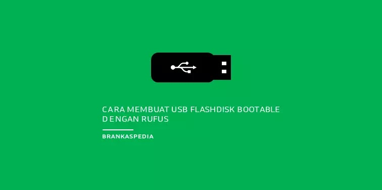 Cara Membuat USB Flashdisk Bootable Windows 10 Dengan Rufus