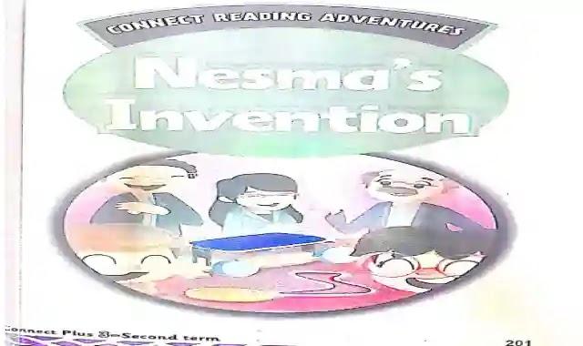 قصة اختراع نسمة المقررة على كونكت بلس 3 الصف الثالث الابتدائى الترم الثانى 2021 - Nesma's Invention connect plus 3 term 2