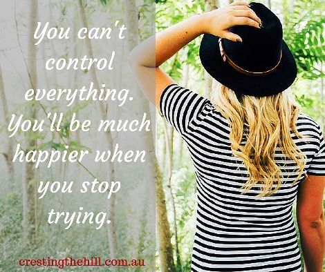 You can't control everything and you'll be much happier when you stop trying. #lifequotes