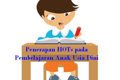 Penerapan HOTs pada Pembelajaran Anak Usia Dini
