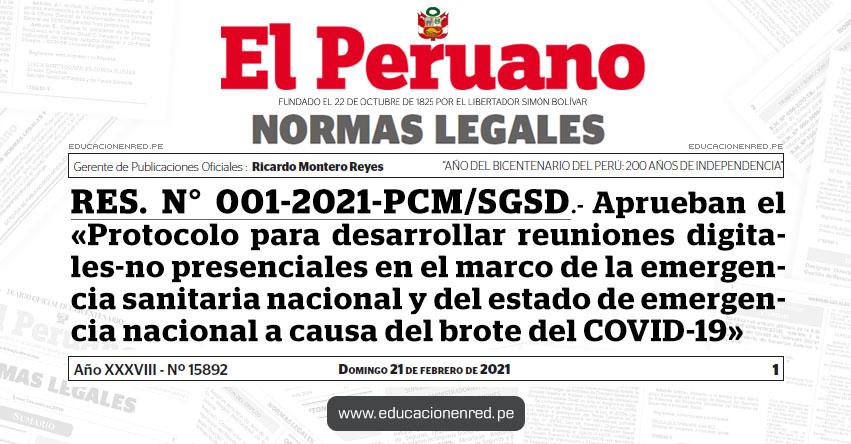 RES. N° 001-2021-PCM/SGSD.- Aprueban el «Protocolo para desarrollar reuniones digitales-no presenciales en el marco de la emergencia sanitaria nacional y del estado de emergencia nacional a causa del brote del COVID-19»