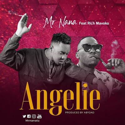 AUDIO | Mr Nana Ft. Rich Mavoko – Angelie | Download