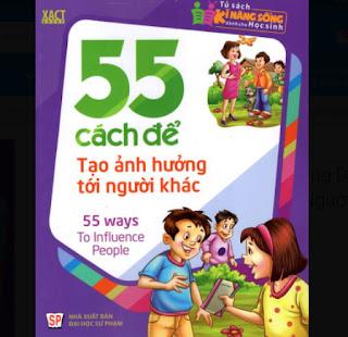 Tủ Sách Kĩ Năng Sống Dành Cho Học Sinh - 55 Cách Để Tạo Ảnh Hưởng Tới Người Khác ebook PDF EPUB AWZ3 PRC MOBI