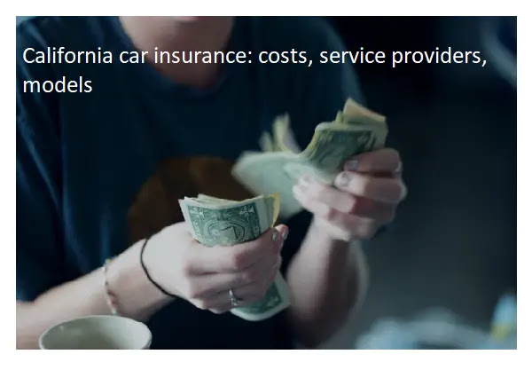 California car insurance: costs, service providers, models