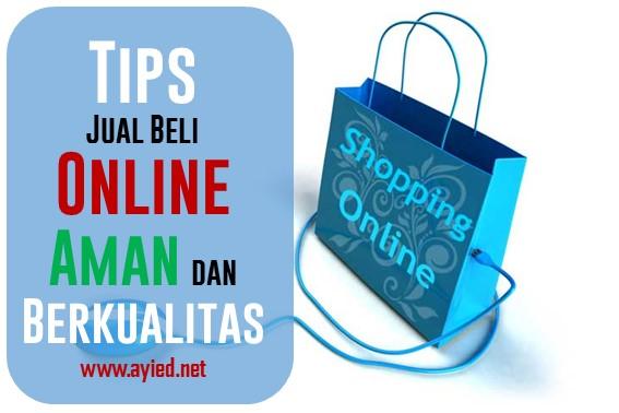 Tips Jual Beli Online Aman dan Berkualitas