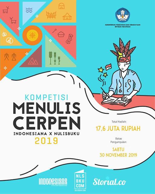 KOMPETISI MENULIS CERPEN INDONESIANA X NULISBUKU 2019 Hadiah Utama 7 Juta