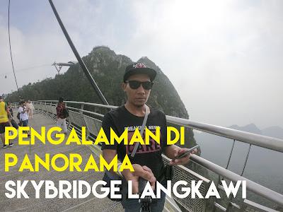 Pengalaman Di Panorama Skybridge Langkawi
