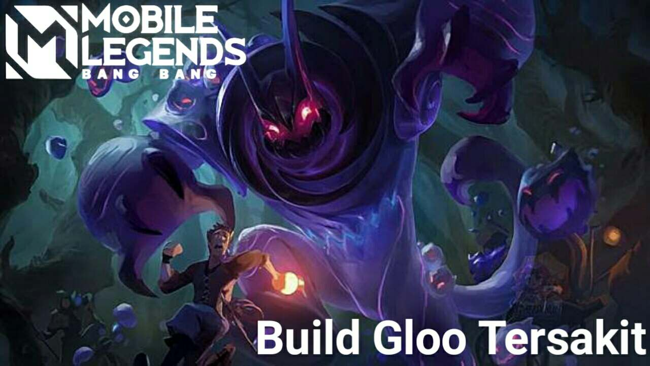 Recommendations for the sickest Gloo Build Season 20 Mobile Legends 2021