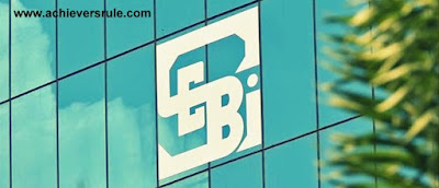 SEBI Issues New Guidelines - Important Key Points for IBPS PO, IBPS CLERK, INSURANCE EXAMS, RRB EXAM, SBI PO, SBI CLERK