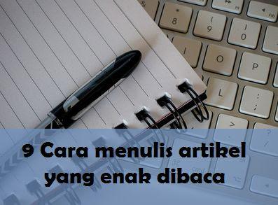 9 Cara menulis artikel yang enak dibaca