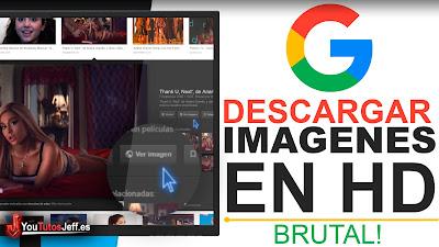 como descargar imagenes de google en buena calidad