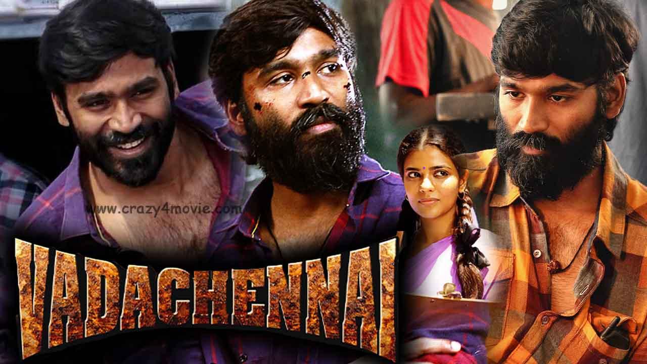Vada Chennai Hindi Dubbed Full Movie Dhanush S Vadachennai In Hindi Updates
