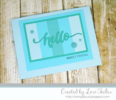 Hello Sweet Friend card-designed by Lori Tecler/Inking Aloud-stamps and dies from WPlus9