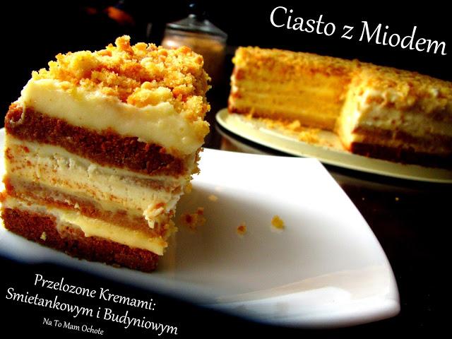 http://natomamochote.blogspot.com/2016/11/ciasto-miodowe-z-kremami-smietankowym-i.html