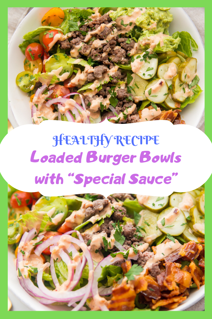 "#Healthy # Recipe#Loaded #Burger #Bowls with ""#Special #Sauce"""