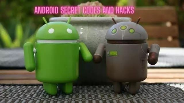 Android secret codes and hacks checklist (2020) in hindi