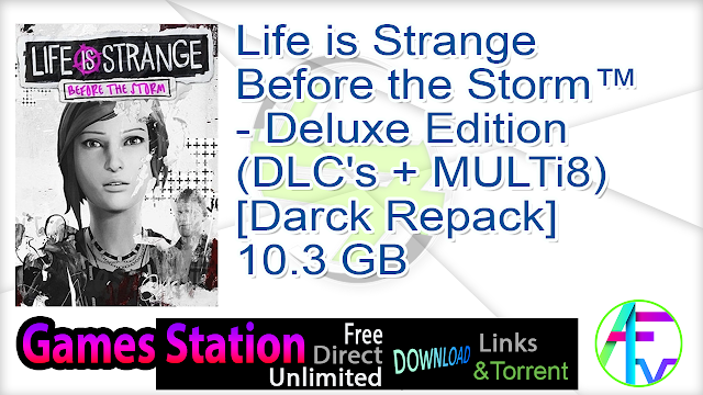 Life is Strange Before the Storm™ – Deluxe Edition (DLC's + MULTi8) [Darck Repack]  10.3 GB
