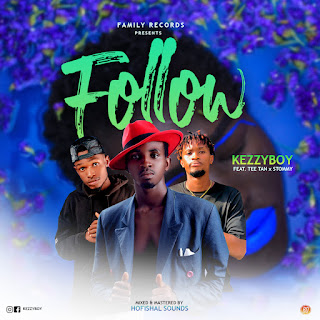 MUSIC: Kezzyboy Ft. Tee Tan x Stommy - Follow