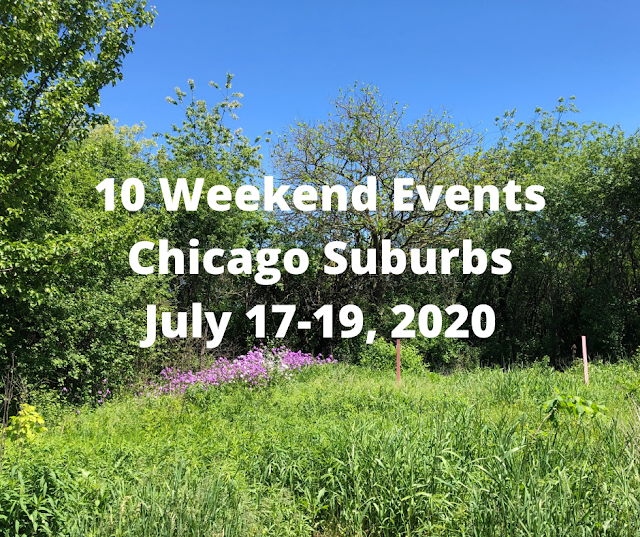 10 Weekend Events Chicago Suburbs July 17-19, 2020