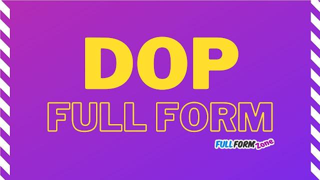 DOP Full Form