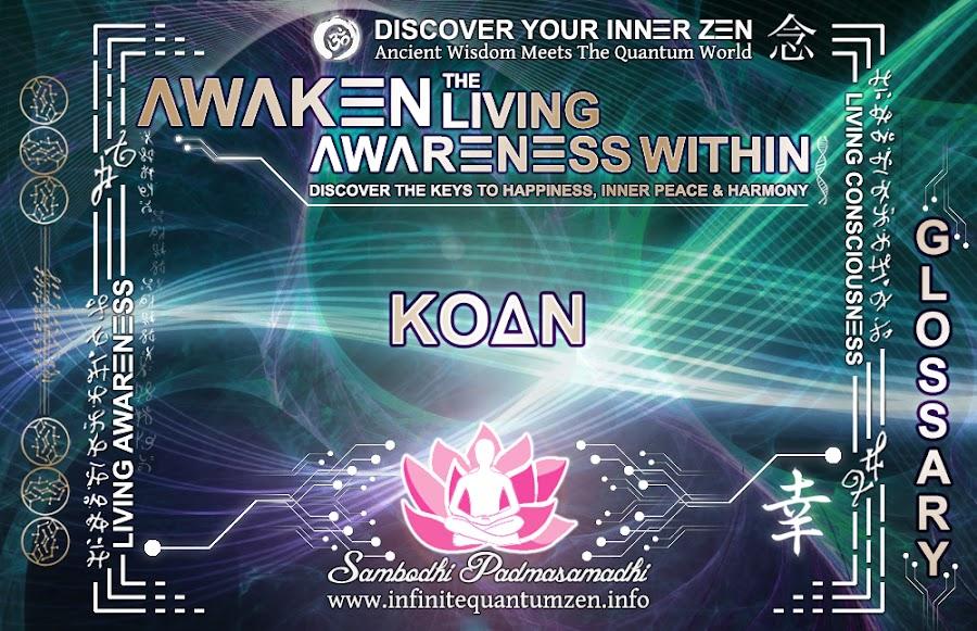 Koan - Awaken the Living Awareness Within, Author: Sambodhi Padmasamadhi – Discover The Keys to Happiness, Inner Peace & Harmony | Infinite Quantum Zen