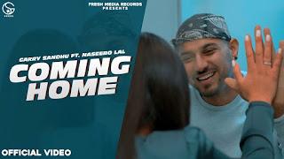 Coming Home Lyrics Garry Sandhu and Naseebo Lal