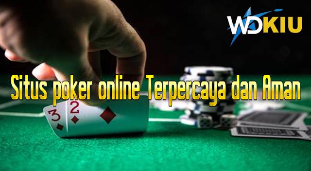 Situs poker online Terpercaya dan Aman