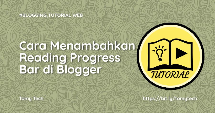 Cara Menambahkan Reading Progress Bar di Blogger