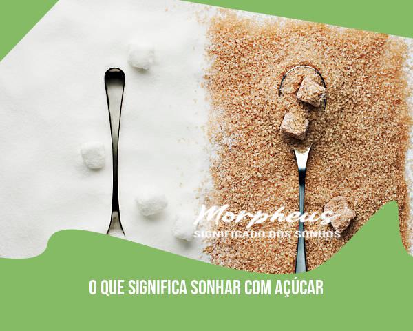 O Que Significa Sonhar Com Açúcar