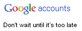 Google-accounts-dont-wait-until-its-too-late