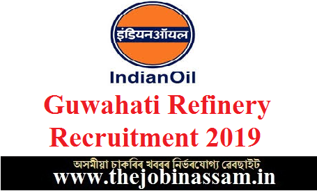 Indian Oil Corporation Ltd. Guwahati Refinery Recruitment 2019