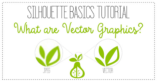 What are vector graphics - Silhouette Basics tutorial by Nadine Muir