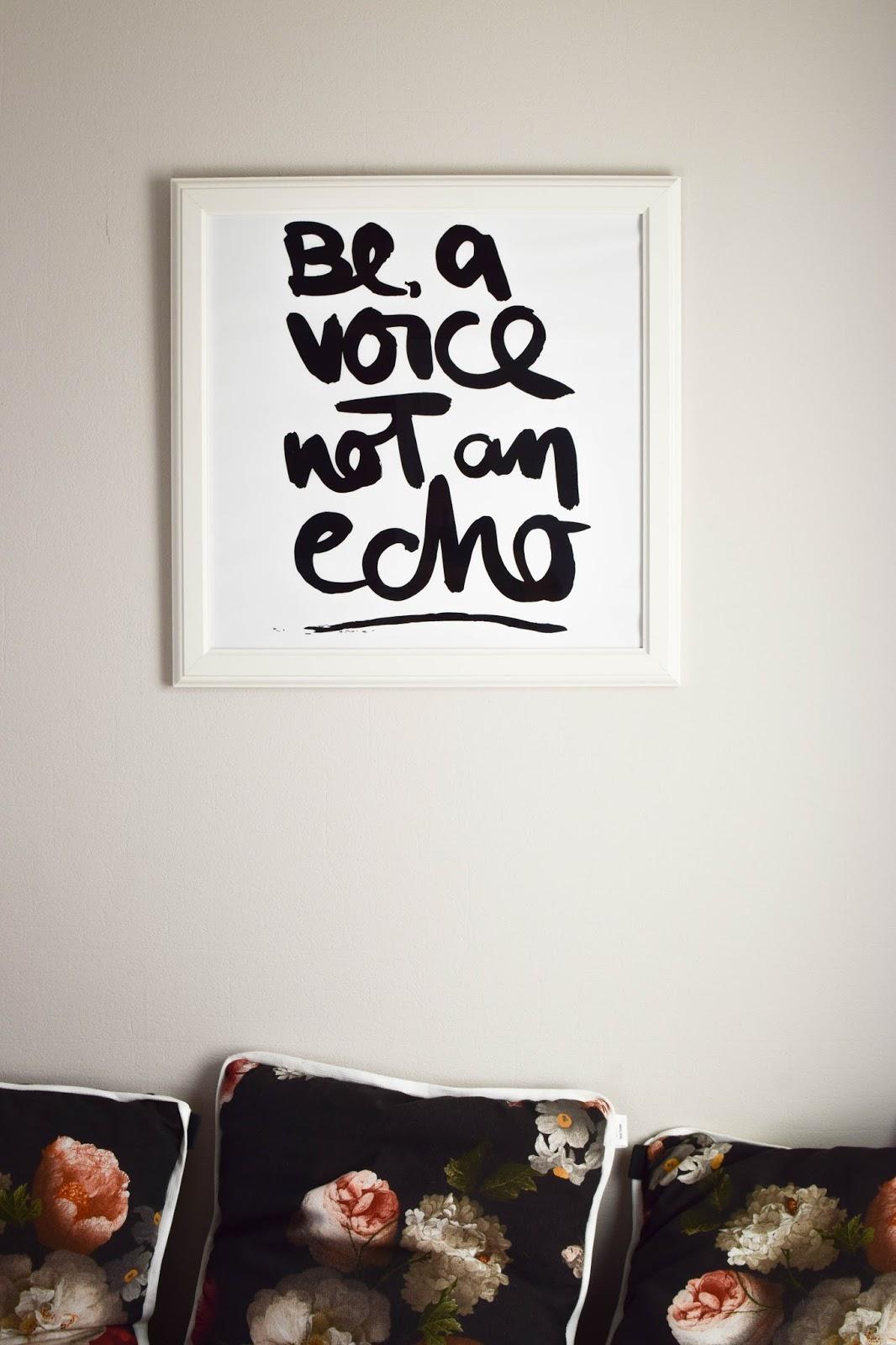 Be a voice not an echo Bild Esszimmer wanddeko Interior